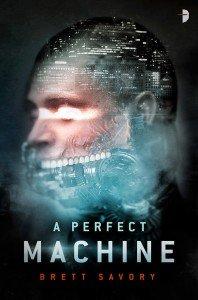 A Perfect Machine by Brett Savory