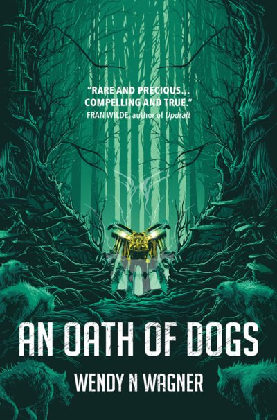 An Oath of Dogs by Wendy N Wagner