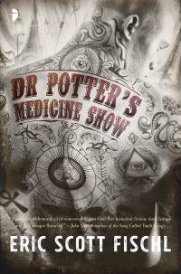 Dr Potter's Medicine Show by Eric Scott Fischl