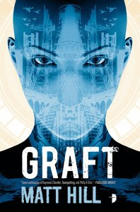 Graft by Matt Hill - US Paperback Edition