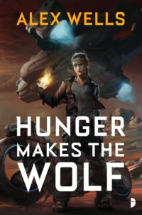 Hunger Makes the Wolf by Alex Wells