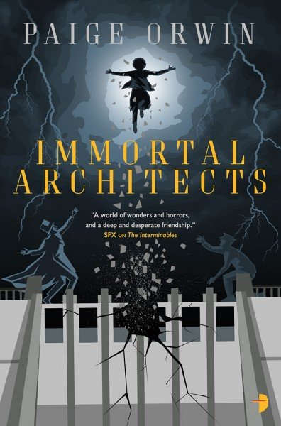 Immortal Architects by Paige Orwin