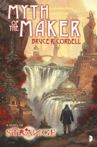 Myth of the Maker by Bruce R Cordell