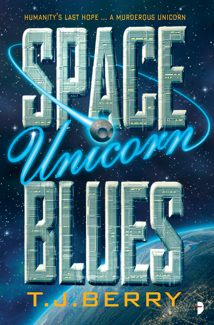 T.J. Berry: Five Things I Learned Writing Space Unicorn Blues