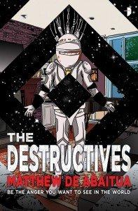 The Destructives by Matthew de Abaitua