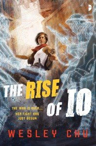 The Rise of Io, by Wesley Chu