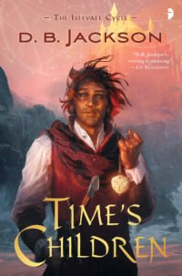 Time's Children by DB Jackson