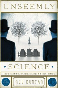 Unseemly Science by Rod Duncan